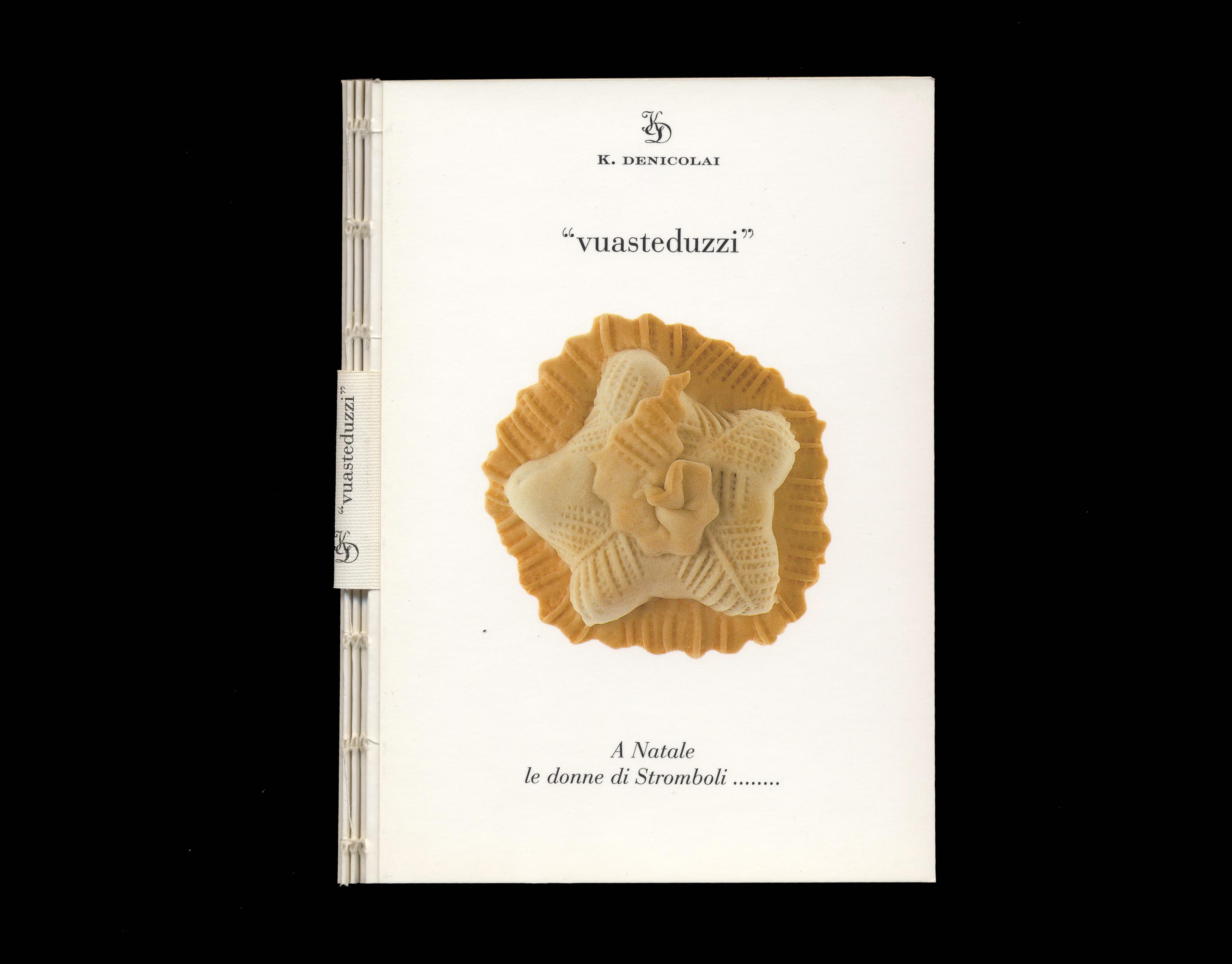 """"""" vuasteduzzi """" rural design book isola di stromboli. Christmas pastries edited in 2001 by Kamla Denicolai Project: Studio Camilla Santi photo: Marirosa Toscani Ballo"""